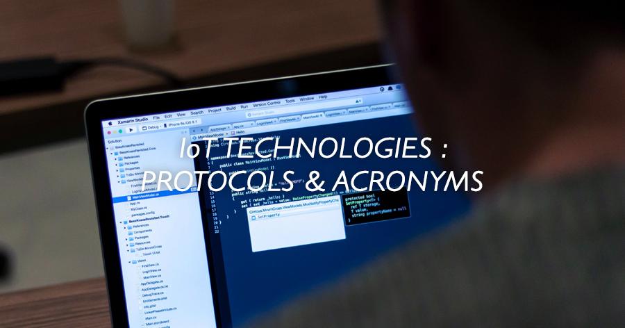 IoT Technologies: Protocols & Acronyms
