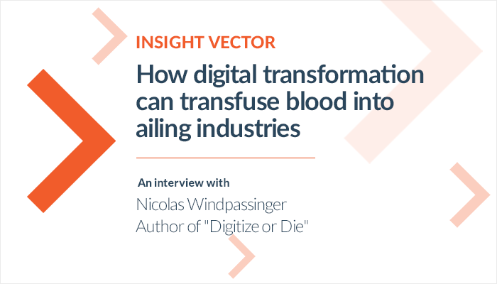 Insight Vector:  Digitize or Die (Interview)