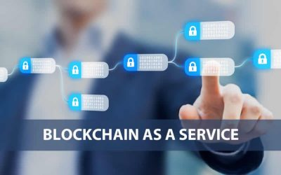What is series (#11): what is Blockchain as a Service (BaaS)?